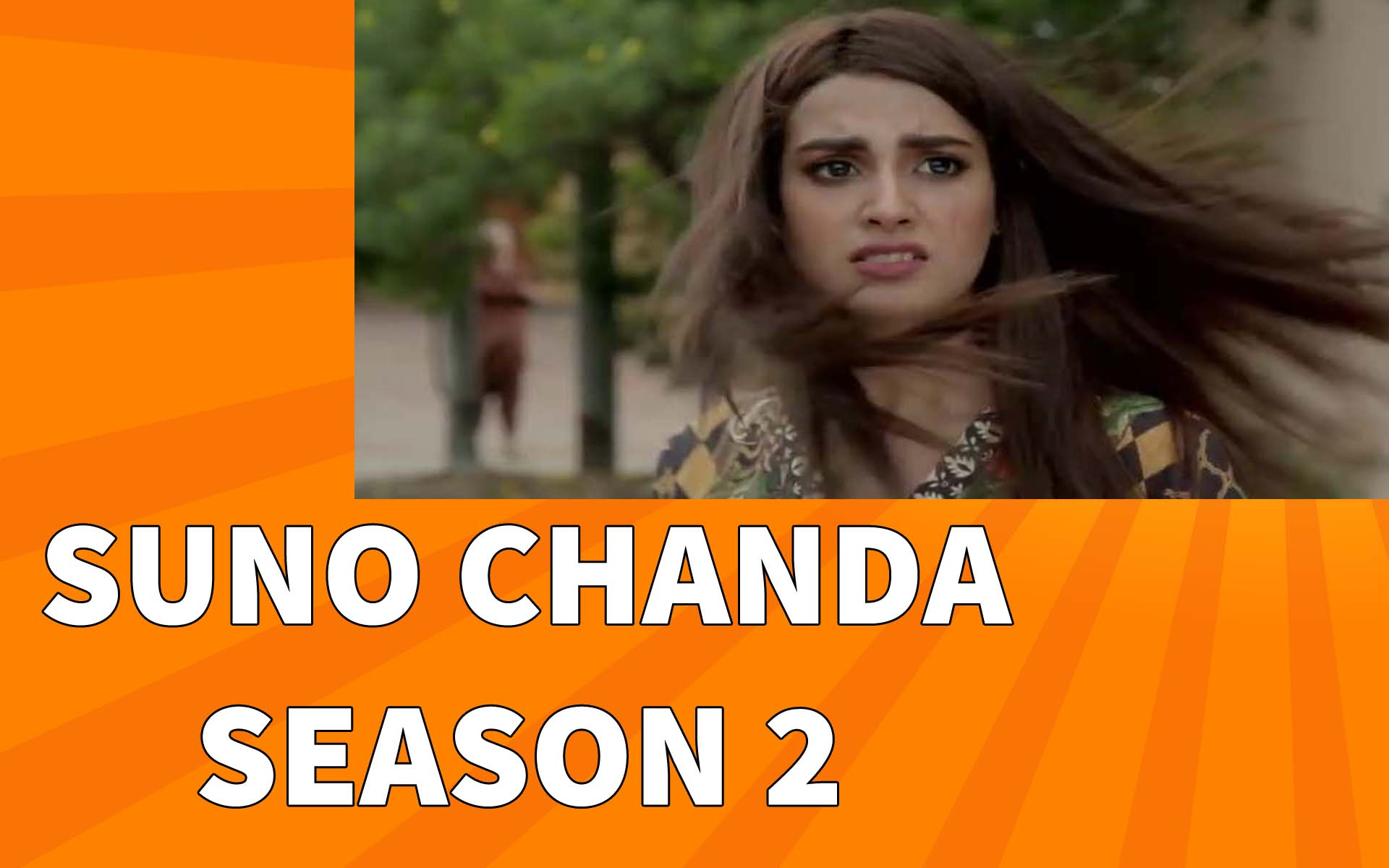 Watch Suno Chanda Season 2 Episode 7